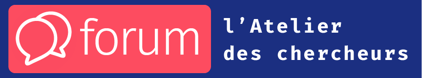 Forum – l'Atelier des chercheurs